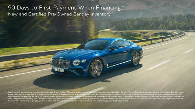 Take Advantage Of The Extraordinary Bentley 90 Days to First> Payment Offer