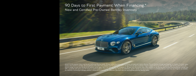 Take Advantage Of The Extraordinary Bentley 90 Days to  First Payment Offer